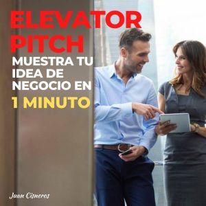 3 ejemplos prácticos para hacer un elevator pitch de impacto en 1 minuto