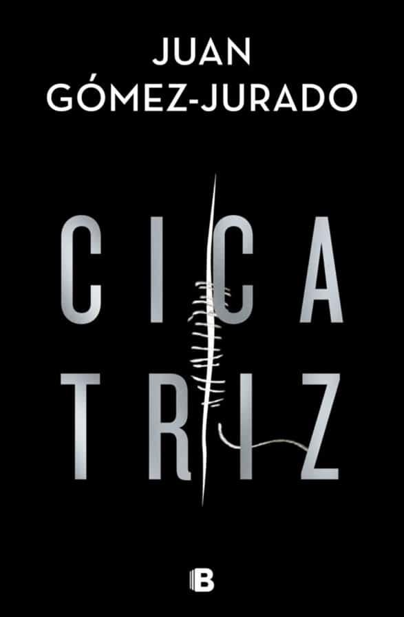 Cicatriz | Juan Gómez-Jurado