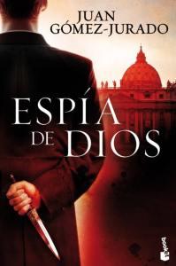 Espía de Dios | Juan Gómez-Jurado