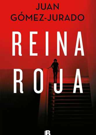Reina Roja | Juan Gómez-Jurado