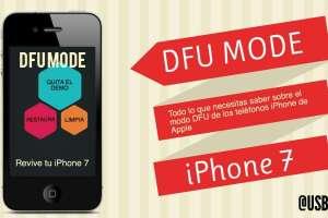 ¿Como poner en modo DFU un iPhone 7 para repararlo?