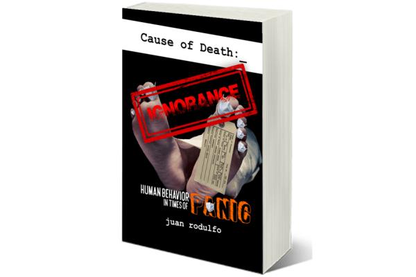 Cause of Death IGNORANCE by Juan Rodulfo
