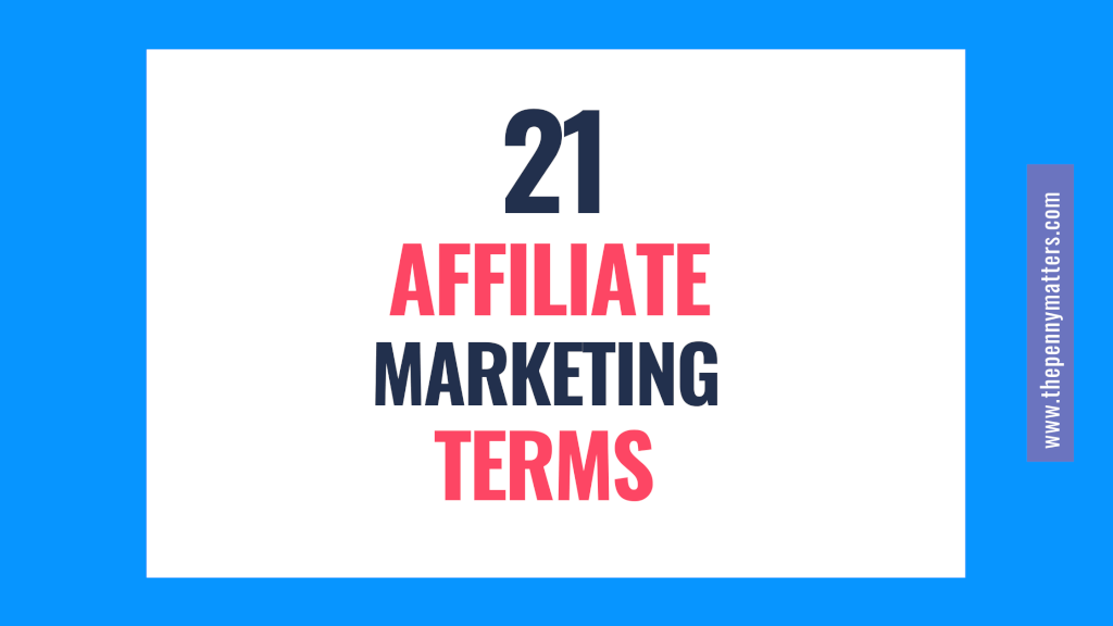 Glossary of Affiliate Marketing Terms 2021