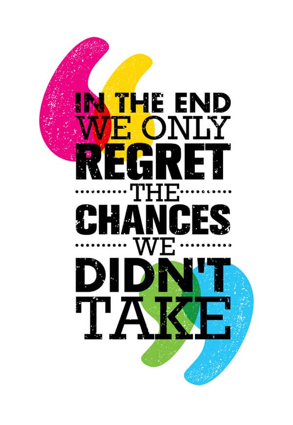 omething new at midlife-only regret chances didn't take