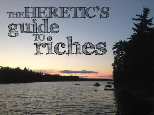 heretics guide to riches