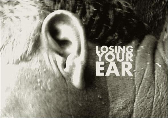 Losing Your Ear