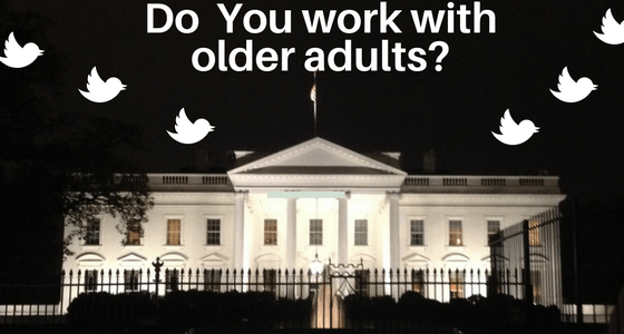Professionals In Aging It's Time to Join Tweeter in Chief