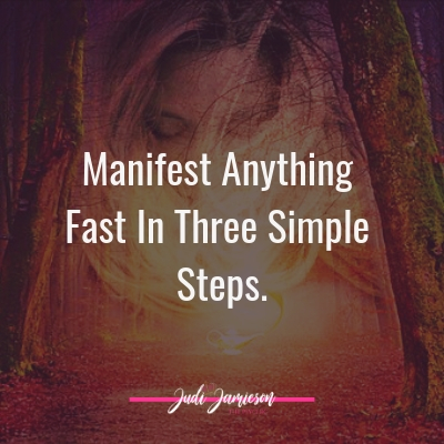 Manifest anything fast in three simple steps