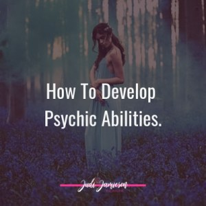 How to Develop psychic abilities. Click to find out