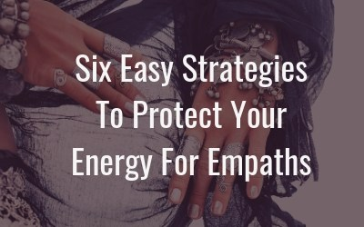 Strategies to protect your energy for empaths