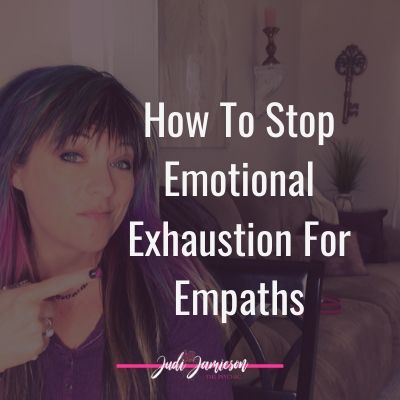 How to stop emotional exhaustion for empaths