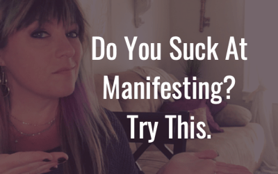 How to not suck at manifesting.