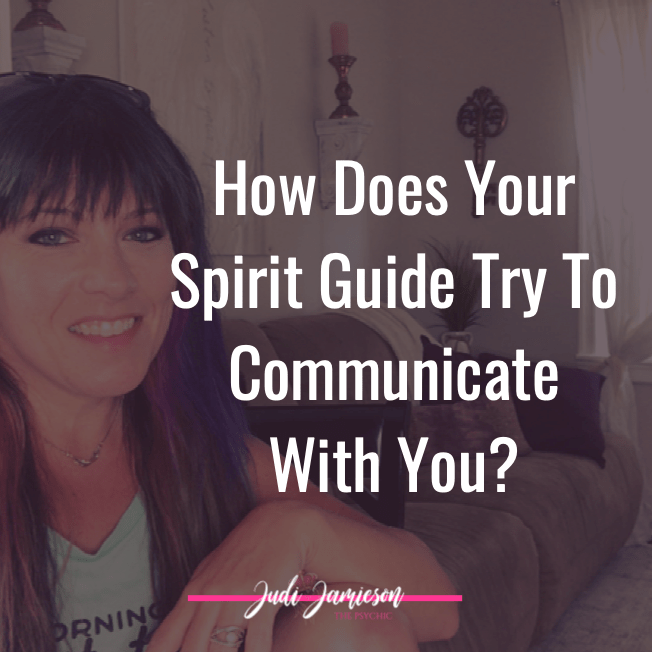 How does your spirit guide communicate with you?