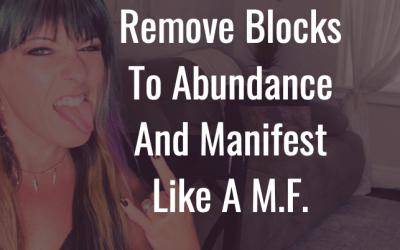 Permanently remove blocks to abundance