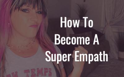 Three steps to become a super empath – The Heyoka Empath