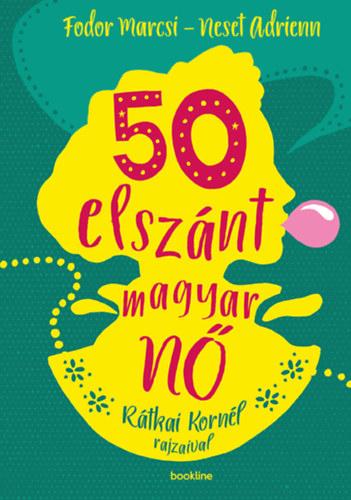 Fodor Marcsi-Neset Adrienn: 50 elszánt magyar Nő