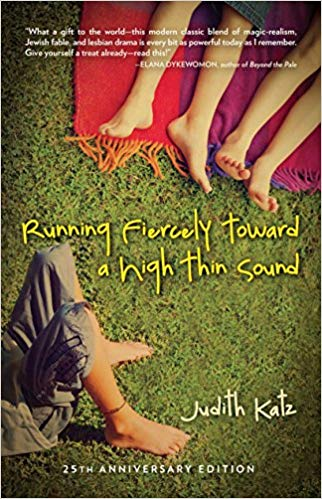 Running Fiercely Toward a High Thin Sound, by Judith Katz