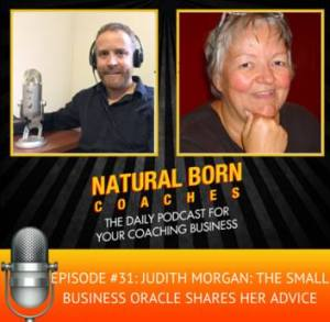 Natural Born Coaches Podcast with Judith Morgan