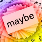 maybe-68482_640