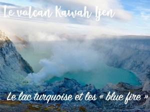 L'ascension du volcan Kawah Ijen