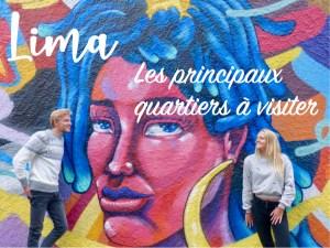 Read more about the article Lima : les principaux quartiers à visiter