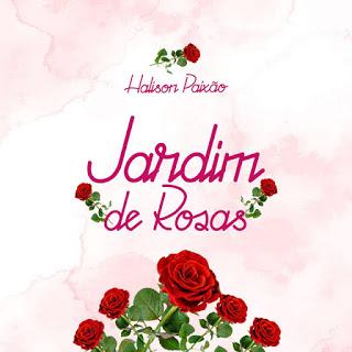 Halison Paixao Jardim De Rosas