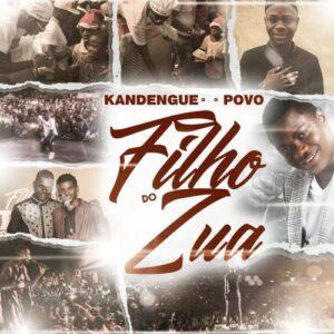 Filho do Zua – Kandengue Do Povo (EP 2021) Baixar mp3