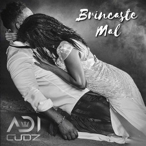 Adi Cudz - Brincaste Mal [2021] Baixar mp3