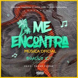 Bráulio ZP - Me Encontra (Prod. by Young Power)