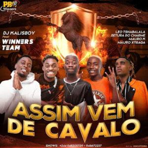 Dj Kalisboy - Assim Vem De Cavalo ( feat. Leo Tshabalala, Betura Do Charme, Mauro K, Mauro Xtraga) [2021] Baixar mp3