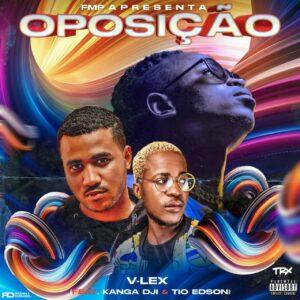 V-Lex - Oposição (feat. Kanga Dji & Tio Edson) [2021] Baixar mp3