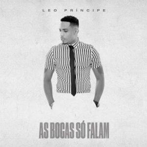 Léo Príncipe - As Bocas Só Falam [2021] Baixar mp3