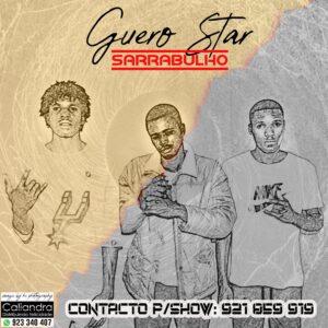 Guero Star (Os Naija na Vibe) - Sarrabulho