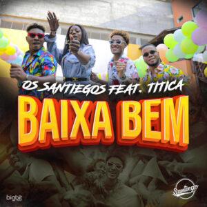 Os Santiego - Baixar Bem (feat. Titica) [2021] Baixar mp3