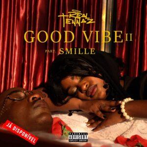 Tennaz - Good Vibe 2 (feat. Smille) [2021]