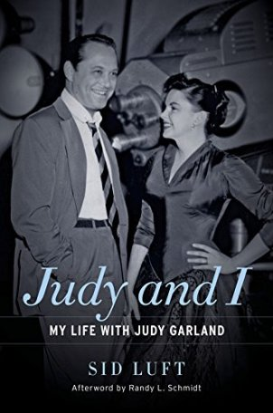 Judy and I - Sid Luft Memoirs