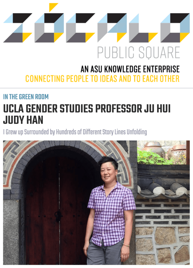 "Screen capture of the article with the headline, ""UCLA Gender Studies Professor Ju Hui Judy Han."" a featured image in which I am standing next to an old-looking doorway of a traditional Korean structure. I am standing tall, looking happy and smiling on a beautiful autumn day in Seoul, Korea."