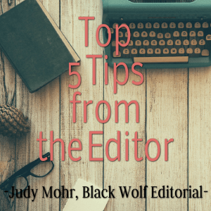 5 Tips from the Editor
