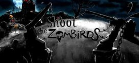Shoot The Zombirds: Derriba aves Zombies!
