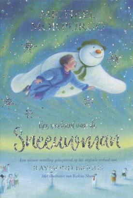 Het verhaal van de Sneeuwman Michael Morpurgo & Robin Shaw Raymond Briggs