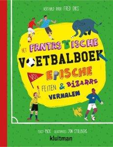 Het fantastische voetbalboek vol epische feiten en bizarre verhalen