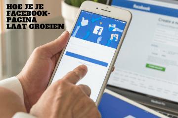 Hoe je je Facebookpagina laat groeien