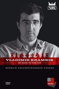 Vladimir Kramnik My Path to the Top