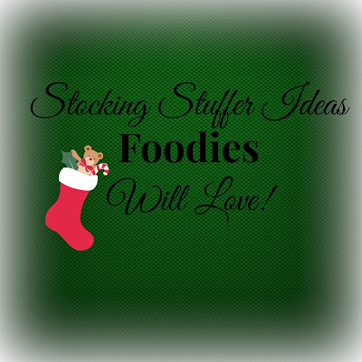 Stocking Stuffer Ideas Foodies Will Love – Juggling Real Food and Real Life
