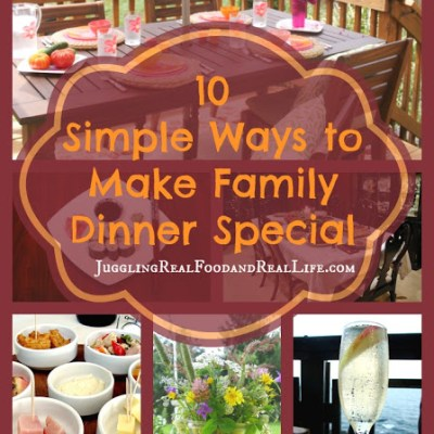 10 Simple Ways to Make Family Dinner Special