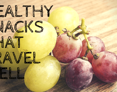 5 Healthy Snacks that Travel Well