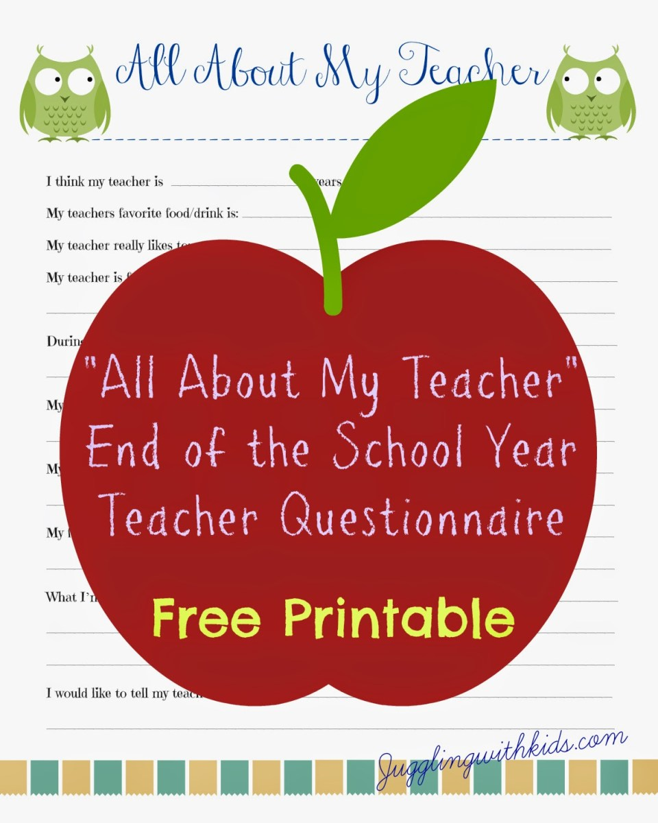 Free Teacher Printable Questionnaire For End Of School Year Teacher S Gift Juggling With Kids