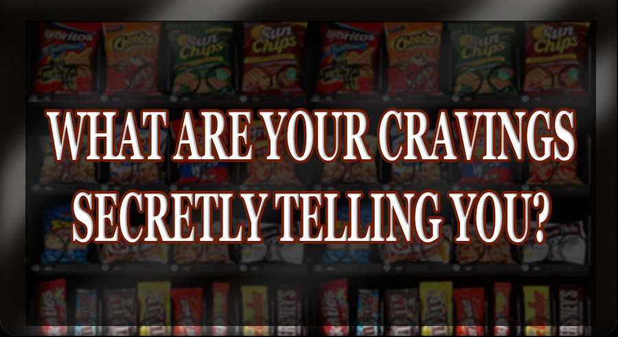 What Are Your Cravings Secretly Telling You?