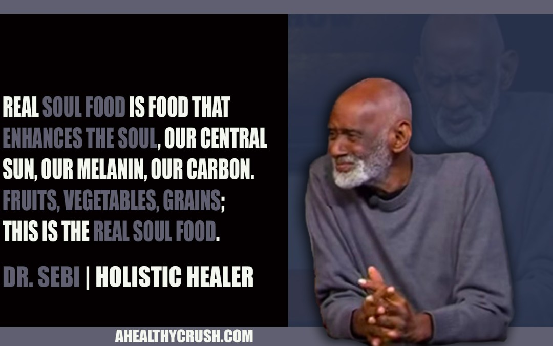 My Thoughts About Dr. Sebi's Nutritional Guide