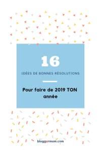 16 idées de bonnes résolutions (+ une stratégie pour les tenir!) pour faire de 2019 ton année